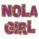 NOLA Girl by HolidayT-Shirts