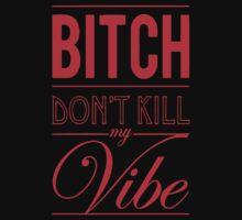 Bitch don't kill my Vibe - red/black  | Unisex T-Shirt