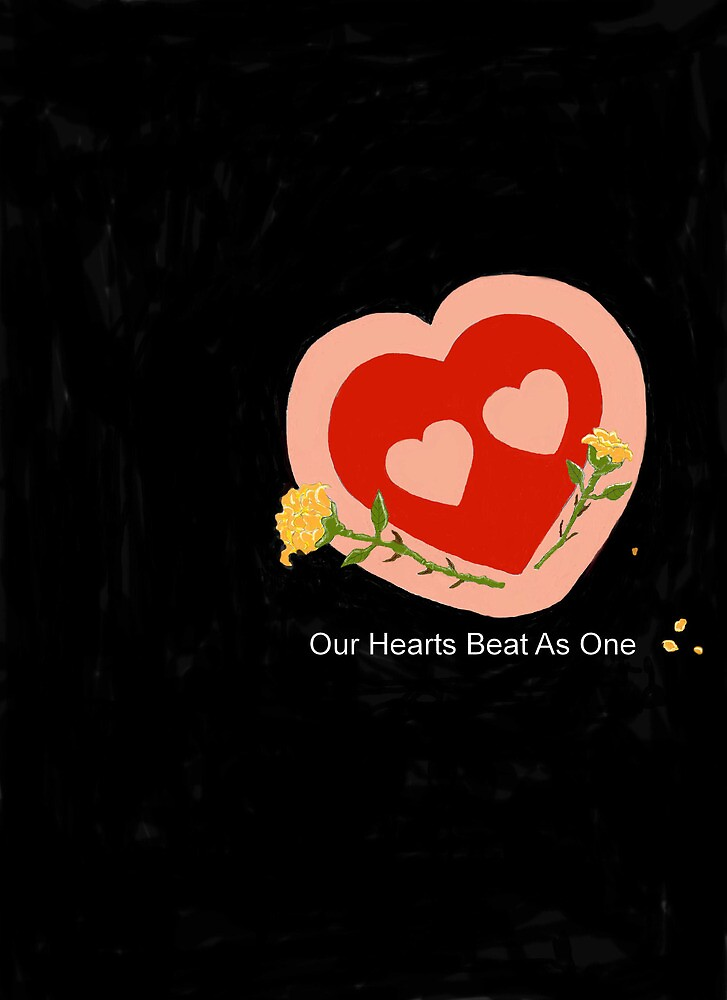 Our Hearts Beat As One. by Melba428