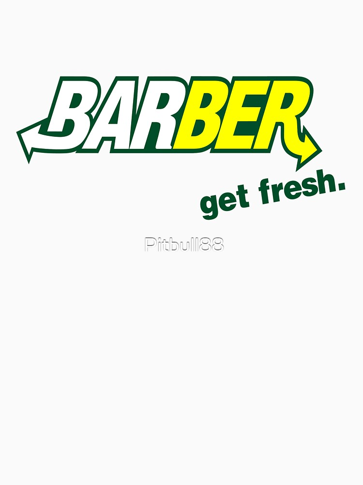 "Barber Get Fresh  ""Subway"" 