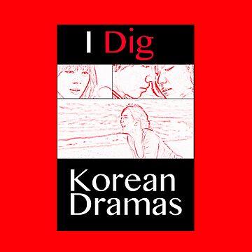 I Dig Korean Dramas by kempinsky