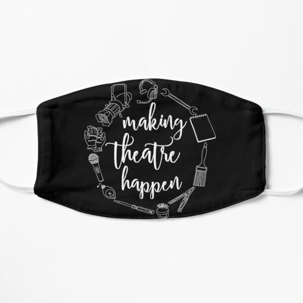 Making Theatre Happen - Technical Theatre Flat Mask
