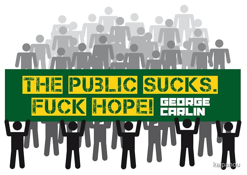 The Public Sucks Fuck Hope 110