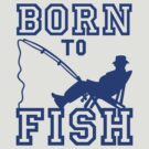 Born to Fish VRS2 by vivendulies