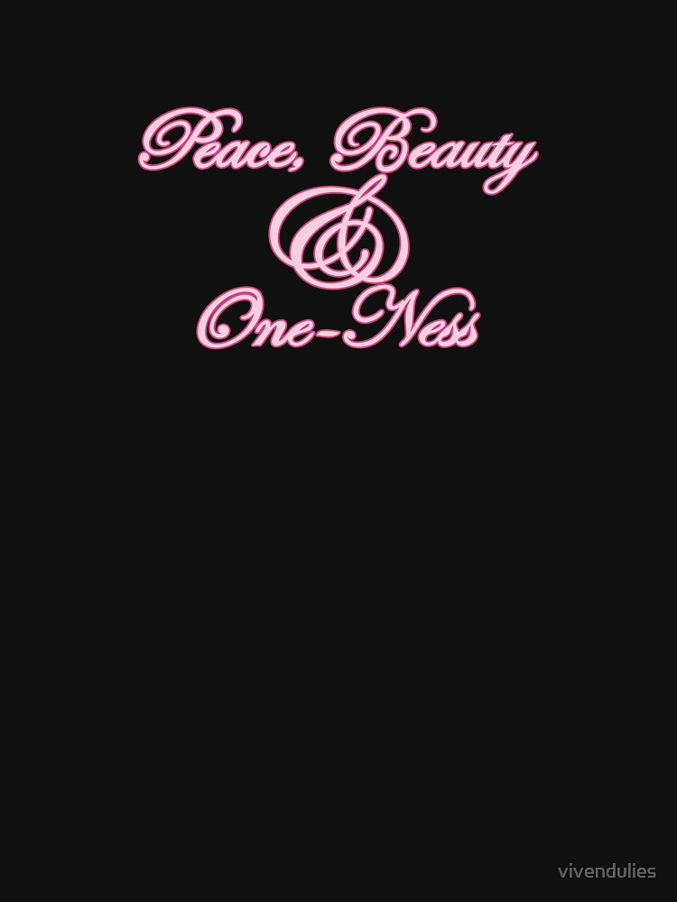 Beauty, Peace & One-ness VRS2 by vivendulies