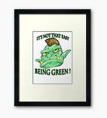 It's not that easy being green! Framed Print