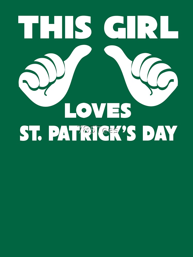 This Girl Loves St. Patrick's Day T-Shirt by 785Tees