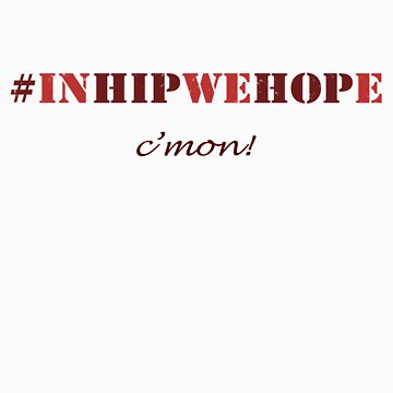 #2 IN HIP WE HOPE by hdzz
