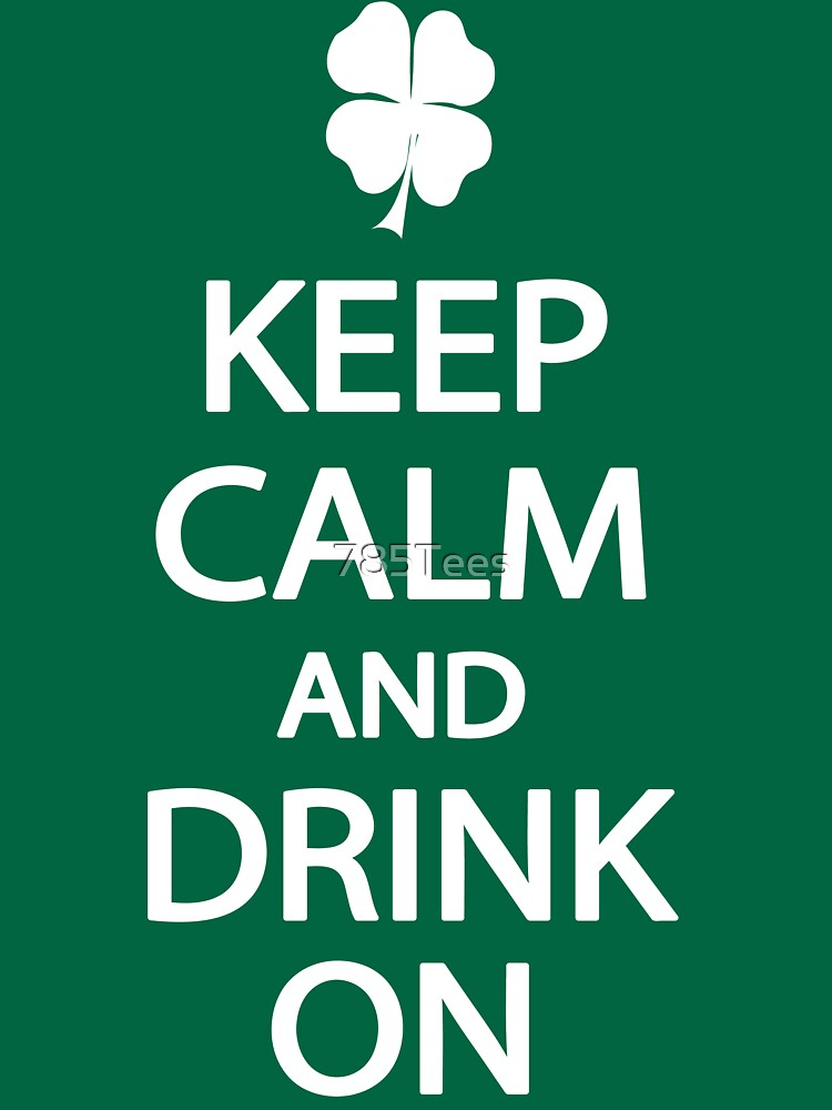 Keep Calm St. Patrick's Day T-Shirt by 785Tees