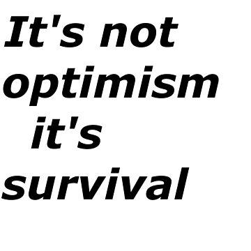 Optimism and survival by Irenuccia