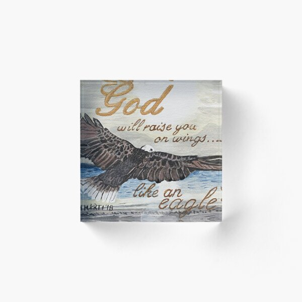 Rise up on Eagle Wings Acrylic Block