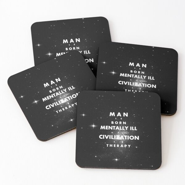 man is born mentally ill and civilization is therapy -eins- Coasters (Set of 4)