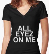 All Eyez On Me Women's Fitted V-Neck T-Shirt