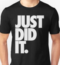 JUST DID IT. (white) Unisex T-Shirt