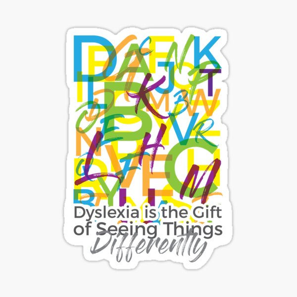 Dyslexia is the Gift of Seeing Things Differently Sticker