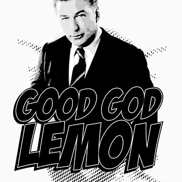 Good God Lemon!!!?! by Scottlwl