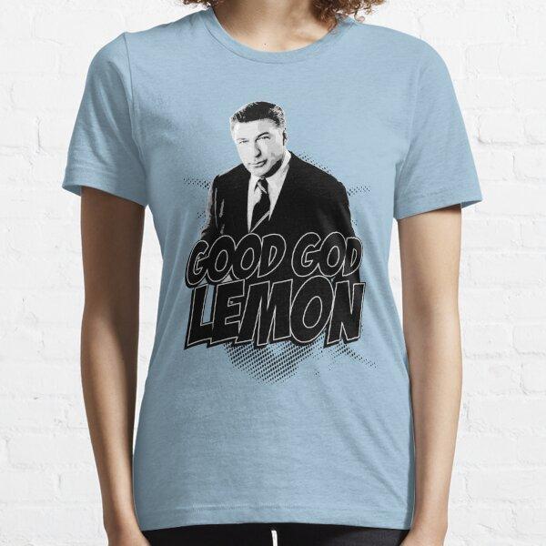 Good God Lemon!!!?! Essential T-Shirt