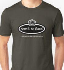 Quick Is Good Unisex T-Shirt