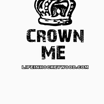 Crown Me by Hockeywood
