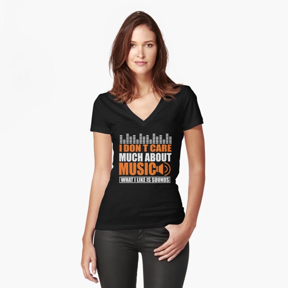 T-shirt moulant col V «je n'aime pas beaucoup la musique ce que j'aime c'est les sons»