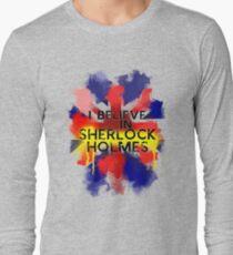 Believe in Sherlock Long Sleeve T-Shirt