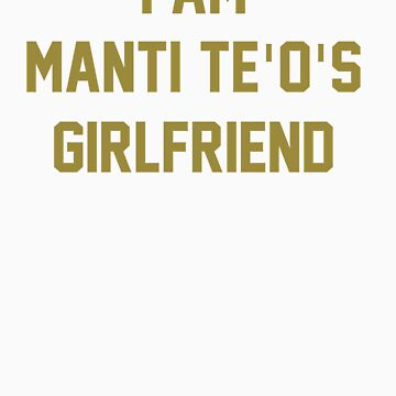 I Am Manti Te'o's Girlfriend - SOUTH BEND Edition by saintn9