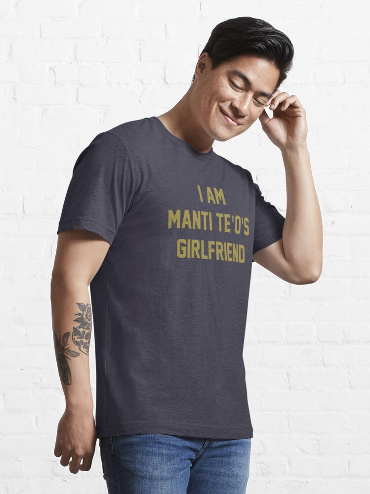 Alternate view of I Am Manti Te'o's Girlfriend - SOUTH BEND Edition Essential T-Shirt