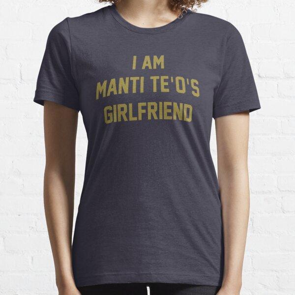 I Am Manti Te'o's Girlfriend - SOUTH BEND Edition Essential T-Shirt