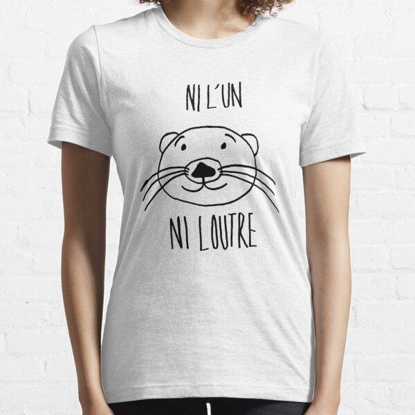 ni l'un ni la loutre! T-shirt essentiel