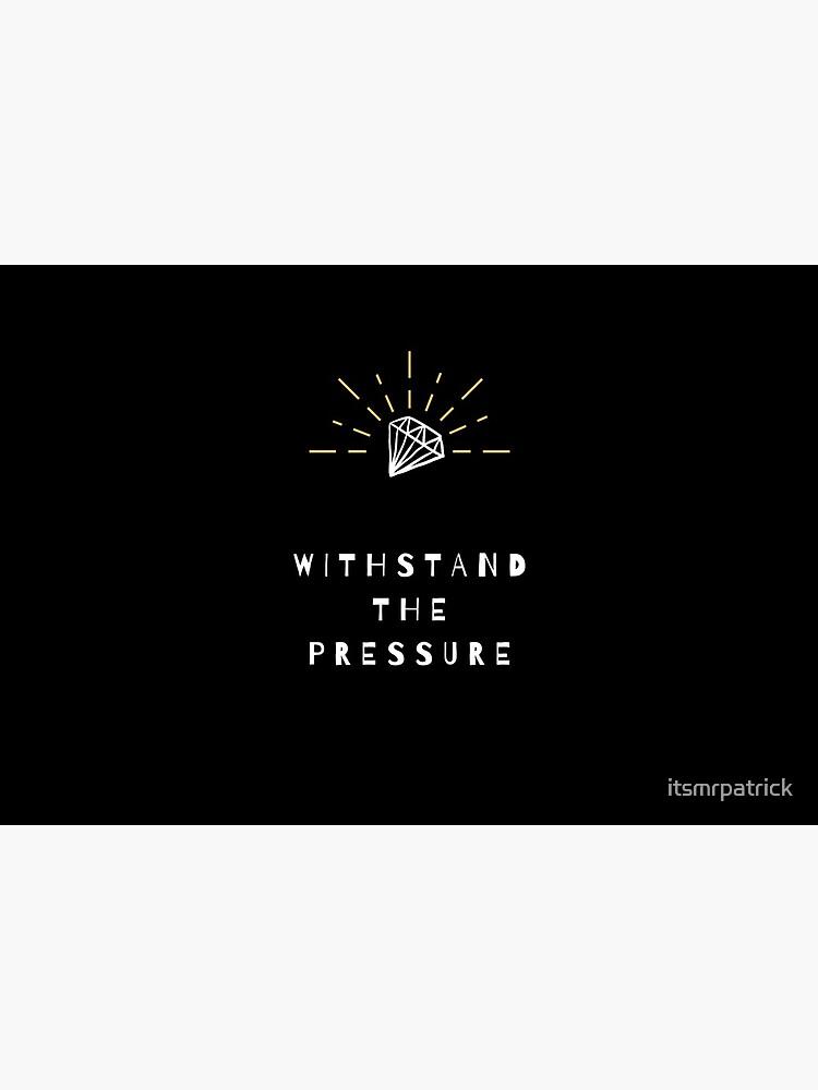 Choi.ce - Withstand The Pressure Diamant Motivation Zitat  von itsmrpatrick