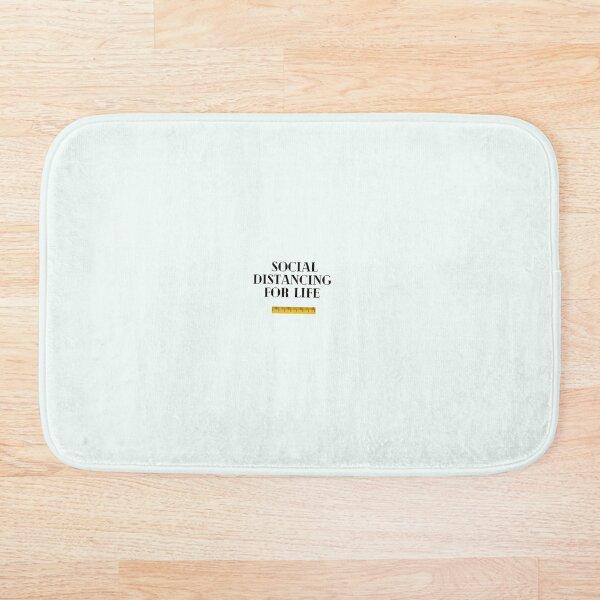 Social Distancing For Life- Corona Virus Empowerment Bath Mat