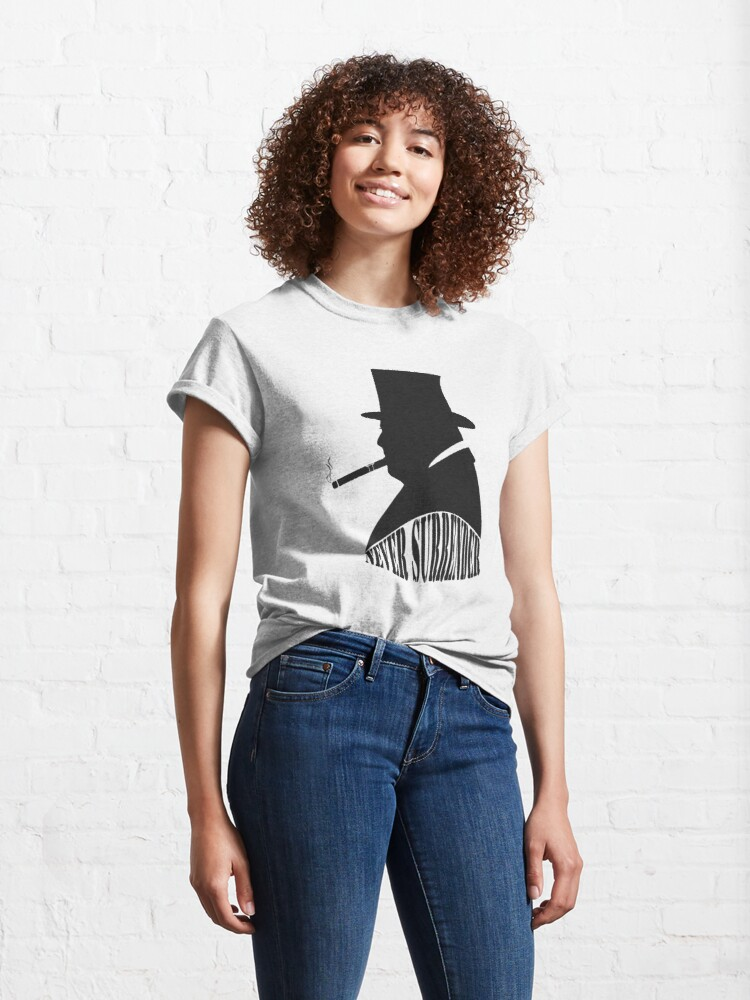 "Alternate view of Winston Churchill ""Never Surrender"" Classic T-Shirt"