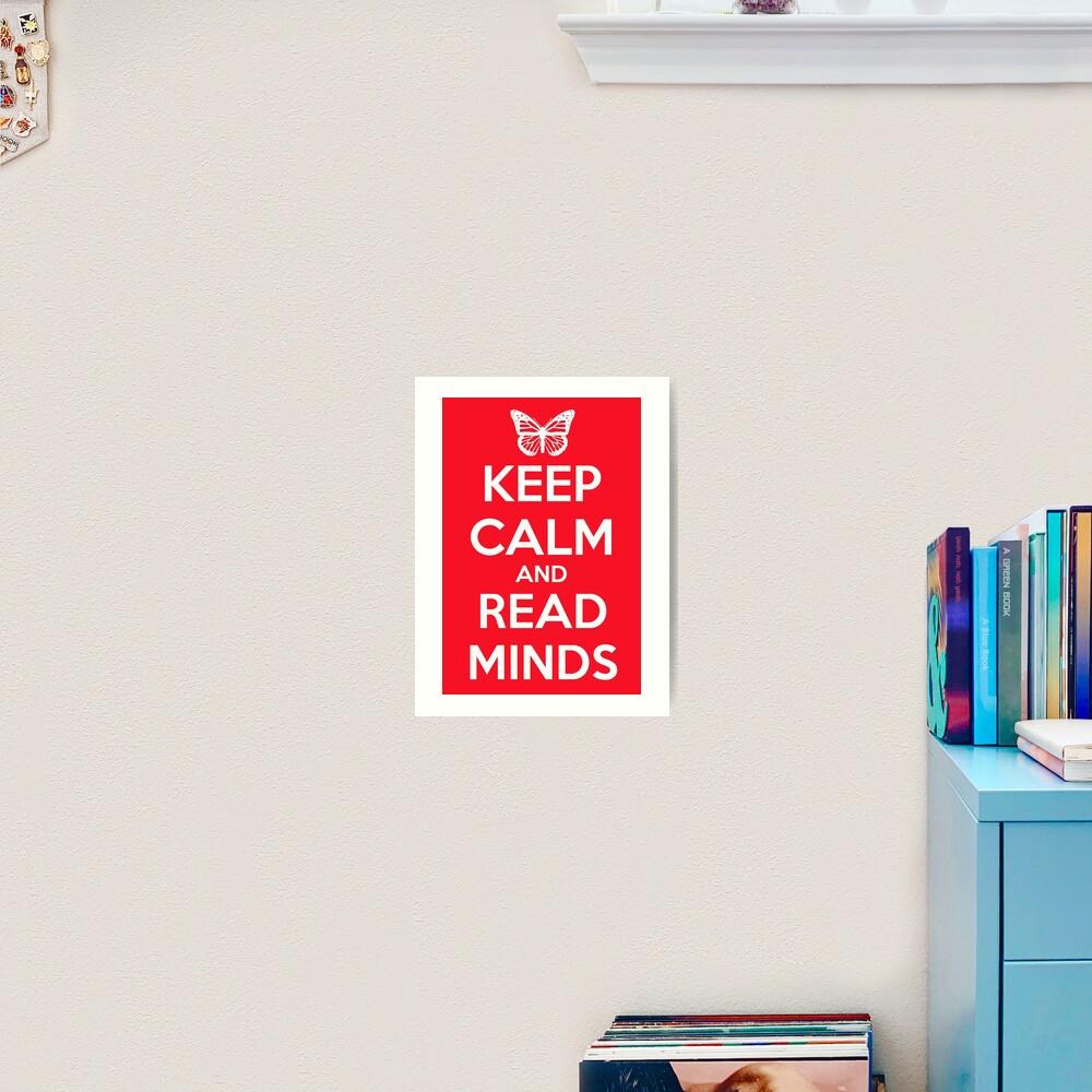 Keep Calm and Read Minds Art Print