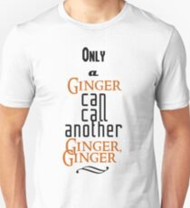 Only A Ginger Can Call Another Ginger, Ginger T-Shirt