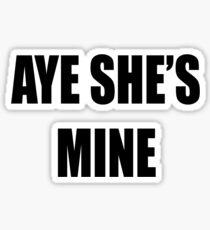 Aye, She's Mine! Sticker