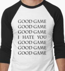 Good Game, I Hate You, Good Game. Men's Baseball ¾ T-Shirt