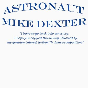 30 Rock Astronaut Mike Dexter Quote by y2jamie