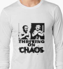 Thriving on chaos Long Sleeve T-Shirt