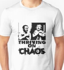 Thriving on chaos Unisex T-Shirt