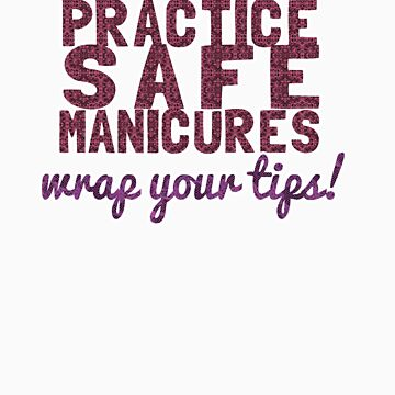 Practice Safe Manicures ^2 by haayleyy