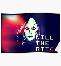 Kill the Bitch poster (Large) Poster