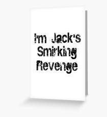 I'm Jack's Smirking Revenge Black Lettering Greeting Card