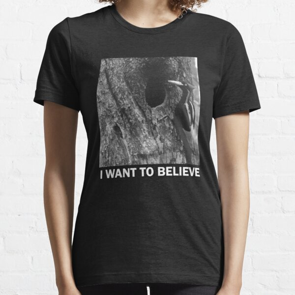 I want to believe | Ivory billed woodpecker Essential T-Shirt