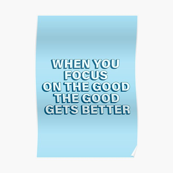 Focus on the Good Blue Poster