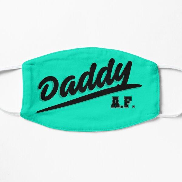 Daddy AF Flat Mask