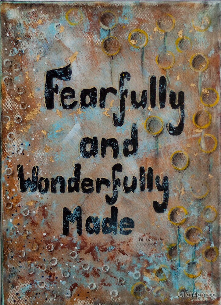 Fearfully and Wonderfully Made by Julie Merrett