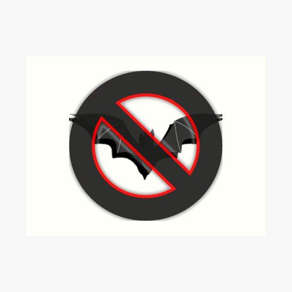 NO Bats Art Print