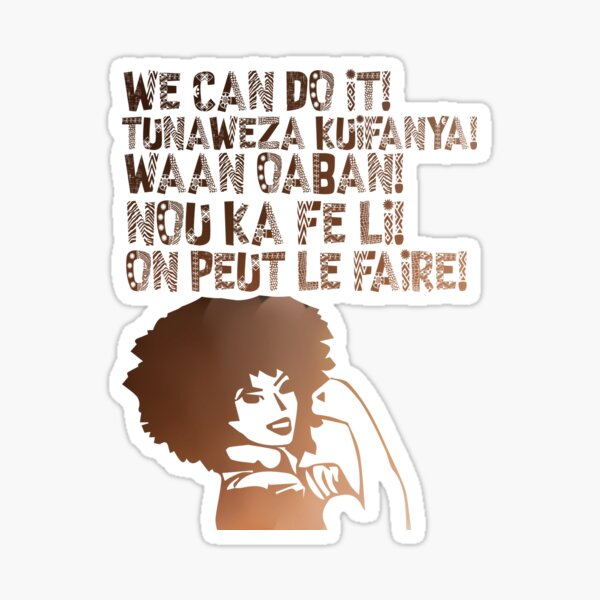 We can do It African languages | Motivational Quote Swahili, Afrikaans, French, Haitian Creole, Somali | Girl Boss Sticker