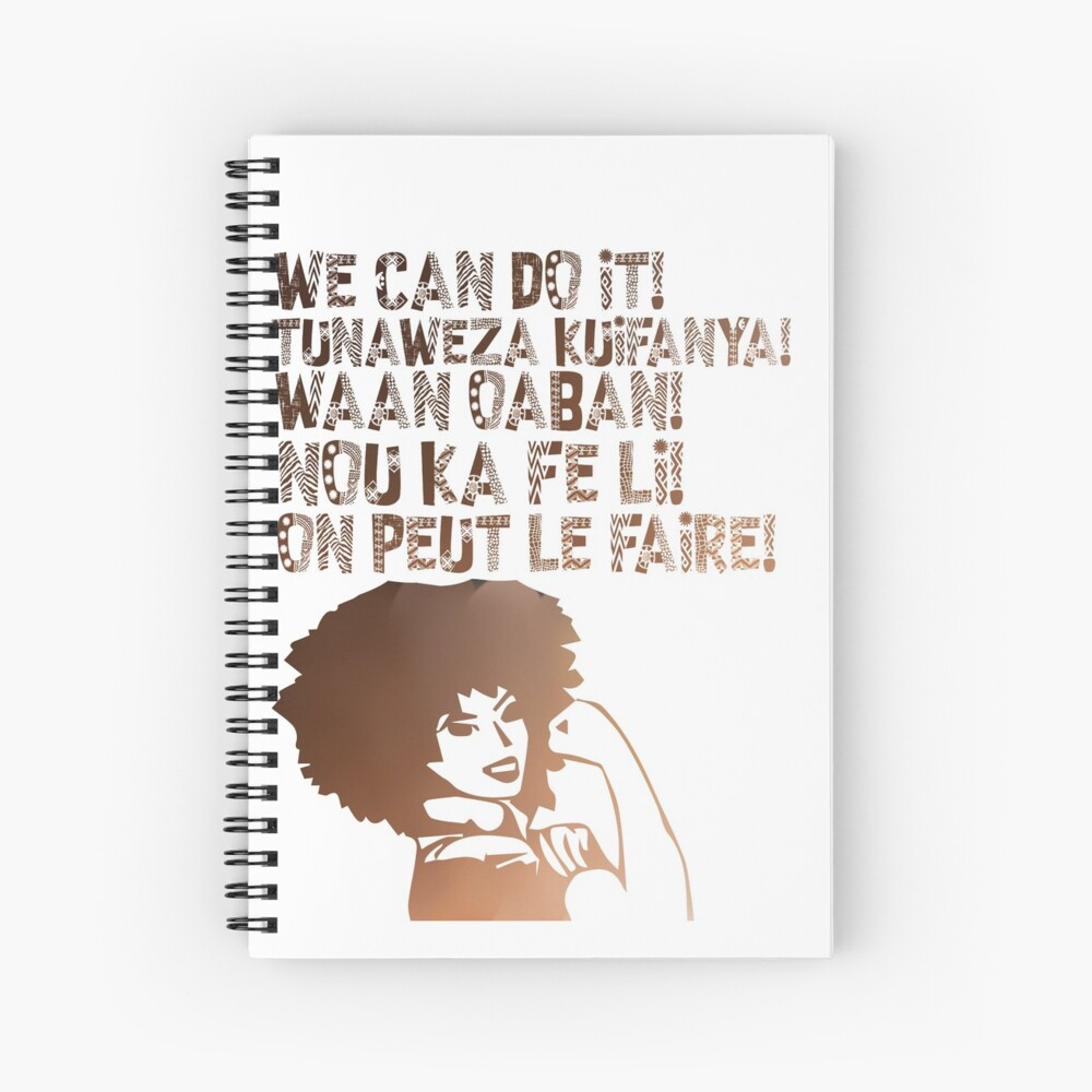 We can do It African languages | Motivational Quote Swahili, Afrikaans, French, Haitian Creole, Somali | Girl Boss Spiral Notebook