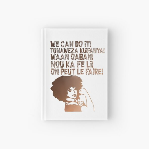 We can do It African languages | Motivational Quote Swahili, Afrikaans, French, Haitian Creole, Somali | Girl Boss Hardcover Journal